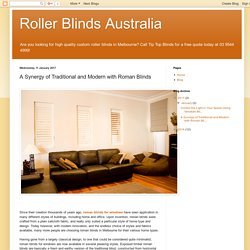 Roller Blinds Australia: A Synergy of Traditional and Modern with Roman Blinds