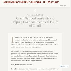 Gmail Support Australia- A Helping Hand for Technical Issues of Gmail – Gmail Support Number Australia + (61) 280730175
