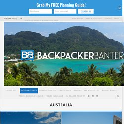 Australia Travel Budget, Tips And Advice - Backpacker Banter