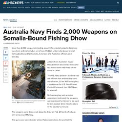 Australia Navy Finds 2,000 Weapons on Somalia-Bound Fishing Dhow