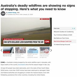 Australia wildfires: Here's what you need to know about the deadly blazes