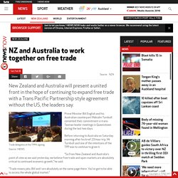 NZ and Australia to work together on free trade