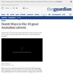 Dumb Ways to Die: 10 great Australian adverts