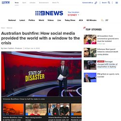 Australian bushfires: How social media provided the world with a window to the crisis