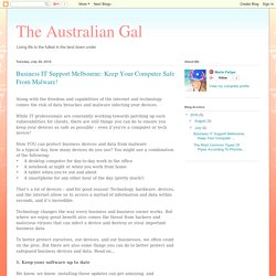 The Australian Gal: Business IT Support Melbourne: Keep Your Computer Safe From Malware!