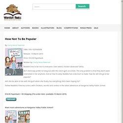 Wombat Books: Australian children's books - How Not To Be Popular