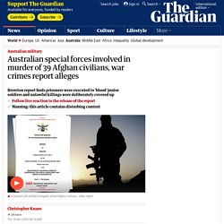Australian special forces involved in murder of 39 Afghan civilians, war crimes report alleges