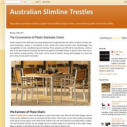 Australian Slimline Trestles: The Convenience of Plastic Stackable Chairs