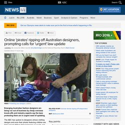 Online 'pirates' ripping off Australian designers, prompting calls for 'urgent' law update