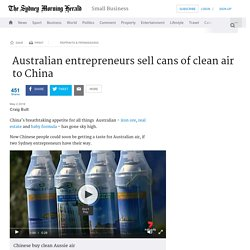 Australian entrepreneurs sell cans of clean air to China