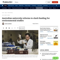 Australia university reforms slash funding for environmental studies