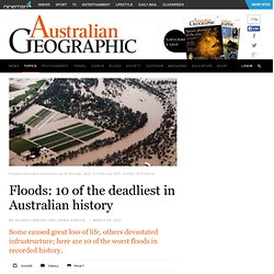 Floods: 10 of the deadliest in Australian history