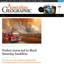Perfect storm led to Black Saturday bushfires