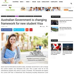 Australian Government is changing framework for new student Visa