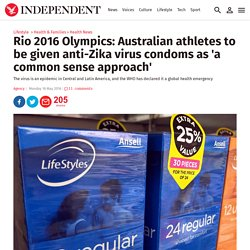 Rio 2016 Olympics: Australian athletes to be given anti-Zika virus condoms as 'a common sense approach'