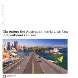 Ola enters the Australian market, its first international venture