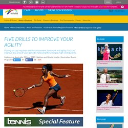Five drills to improve your agility – 23 May, 2013 - Australian Tennis Magazine Features - News and Features - News and Events - Tennis Australia