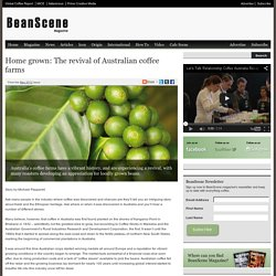 Home grown: The revival of Australian coffee farms