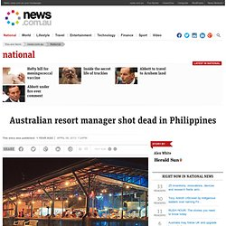 Australian resort manager shot dead in Philippines | News.com.au - Pale Moon