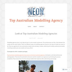 Look at Top Australian Modeling Agencies – Top Australian Modelling Agency