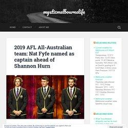 2019 AFL All-Australian team: Nat Fyfe named as captain ahead of Shannon Hurn – mysticmelbournelife