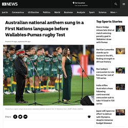 Australian national anthem sung in a First Nations language before Wallabies-Pumas rugby Test - ABC News