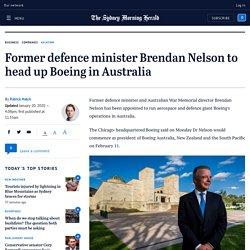 Boeing appoint former MP Brendan Nelson to president of Australian operations