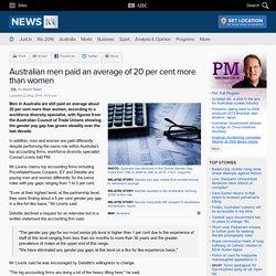 Australian men paid an average of 20 per cent more than women