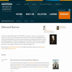 Exploring Democracy · Edmund Barton · Museum of Australian Democracy at Old Parliament House