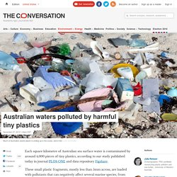 Australian waters polluted by harmful tiny plastics