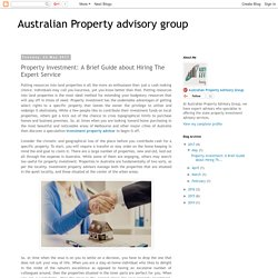 Property investment: A Brief Guide about Hiring The Expert Service