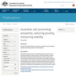 Australian aid: promoting prosperity, reducing poverty, enhancing stability