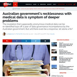 Australian government's recklessness with medical data is symptom of deeper problems