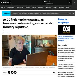 ACCC finds northern Australian insurance costs soaring, recommends industry regulation