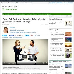 Planet Ark Australian Recycling Label takes the guesswork out of rubbish night