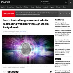 South Australian government admits redirecting web users through Liberal Party domain