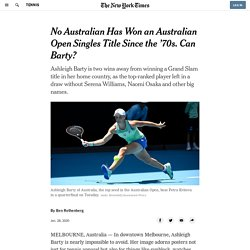 No Australian Has Won an Australian Open Singles Title Since the '70s. Can Barty?