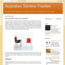 Australian Slimline Trestles: Why stackable chairs are so popular?