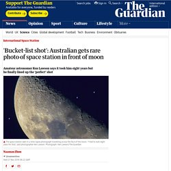 'Bucket-list shot': Australian gets rare photo of space station in front of moon