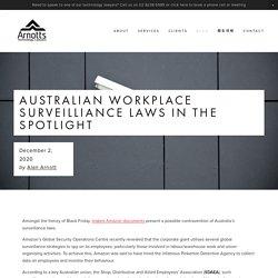 Australian workplace surveilliance laws in the spotlight — Arnotts Technology Lawyers