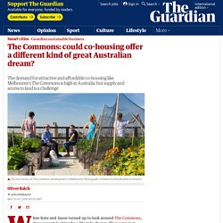 The Commons: could co-housing offer a different kind of great Australian dream?