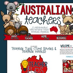 Australian Teachers: Teacher Tips! {Time Savers & Teacher Hacks!}