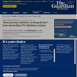 'Boat person, ladyboy or drug dealer': how Australian TV sidelines Asians