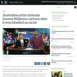 Australian artist defends Serena Williams cartoon after it was labelled as racist