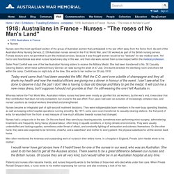 "1918: Australians in France - Nurses - ""The roses of No Man's Land"""