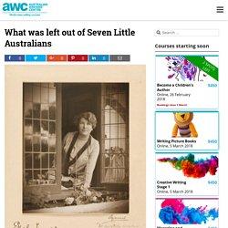 What was left out of Seven Little Australians