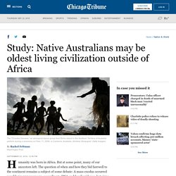 Study: Native Australians may be oldest living civilization outside of Africa
