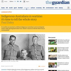 Indigenous Australians in wartime: it's time to tell the whole story
