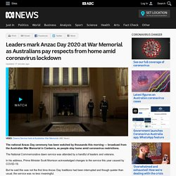 Leaders mark Anzac Day 2020 at War Memorial as Australians pay respects from home amid coronavirus lockdown