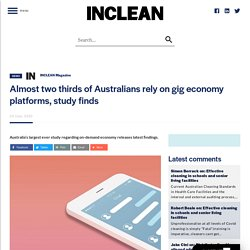 Almost two thirds of Australians rely on gig economy platforms, study finds - Australasia's Cleaning Industry and Environmental Technology Magazine